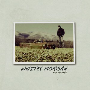 Image for 'Whitey Morgan and the 78's'