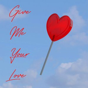Image for 'Give Me Your Love'