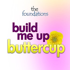 Image for 'Build Me Up Buttercup'