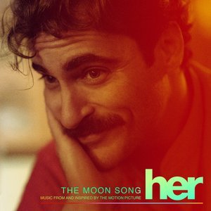 Image for 'The Moon Song (Music From and Inspired By the Motion Picture Her)'