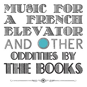 Image for 'Music for a French Elevator and Other Oddities'