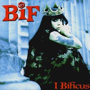Image for 'I Bificus'