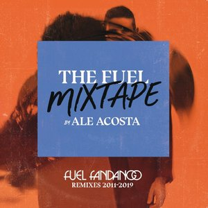 Image for 'The Fuel Mixtape by Ale Acosta (Fuel Fandango Remixes 2011-2019)'