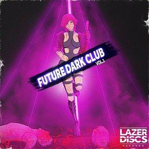 Image for 'Future Dark Club, Vol. 1'