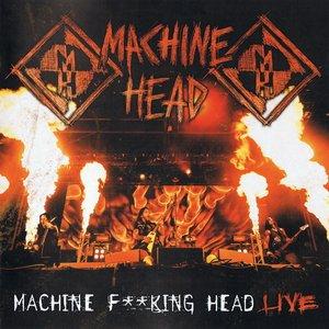 Image for 'Machine Fucking Head Live'