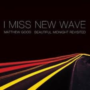 Image for 'I Miss New Wave: Beautiful Midnight Revisited - EP'