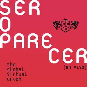 Imagem de 'Ser O Parecer: The Global Virtual Union (En Vivo)'