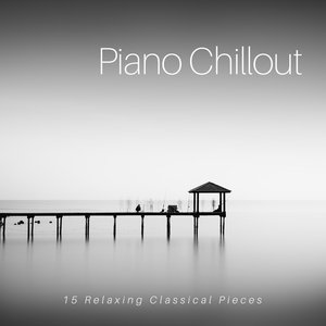 Image for 'Piano Chillout: 15 Relaxing Classical Pieces'