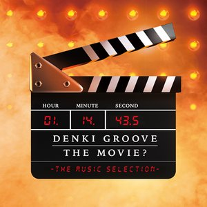 Image for 'DENKI GROOVE THE MOVIE? -THE MUSIC SELECTION-'