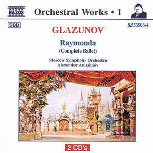 Image for 'Glazunov, A.K.: Orchestral Works, Vol. 1 - Raymonda'