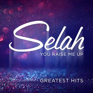 Image for 'You Raise Me Up: Greatest Hits'