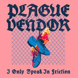 Image for 'I Only Speak In Friction'