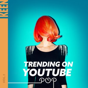 Image for 'KEEN: Trending on YouTube - Pop Vol. 1'