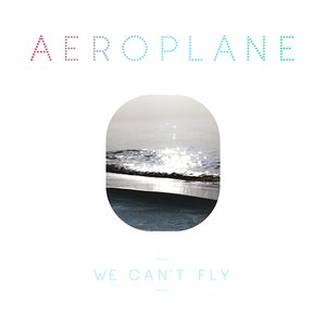 Image for 'We Can't Fly'