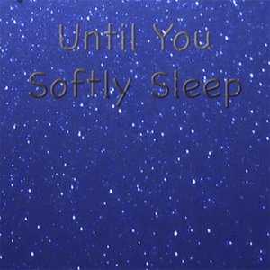 Image for 'Until You Softly Sleep'