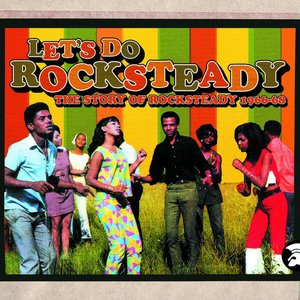 Image for 'Let's Do Rocksteady: The Story of Rocksteady 1966-68'