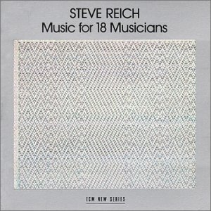 Image for 'Steve Reich: Music for 18 Musicians'
