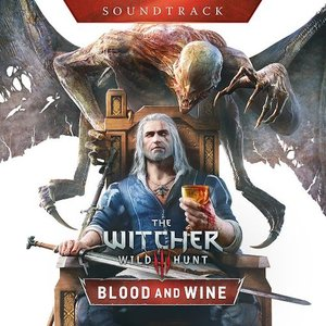 Image for 'The Witcher 3: Wild Hunt - Blood and Wine (Official Soundtrack)'