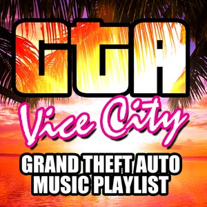 Image for 'GTA Vice City - Grand Theft Auto Music Playlist'