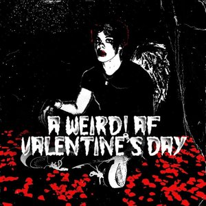 Image for 'a weird! af valentine's day'