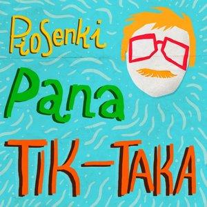 Image for 'Piosenki Pana Tik-Taka'