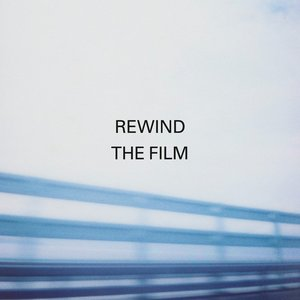 Image for 'Rewind the Film'