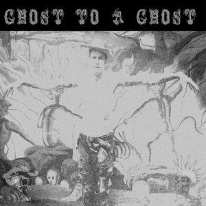Image for 'Ghost to a Ghost/Gutter Town'