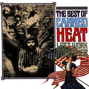 Image for 'Let's Work Together: the Best of Canned Heat'