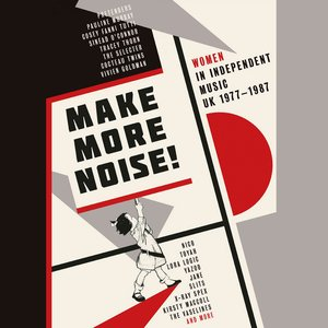 Image for 'Make More Noise! Women In Independent Music UK 1977-1987'