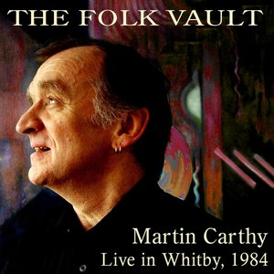 Image for 'The Folk Vault: Martin Carthy, Live in Whitby 1984'