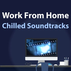 Image for 'Work From Home - Chilled Soundtracks'