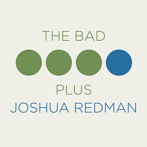 Image for 'The Bad Plus Joshua Redman'