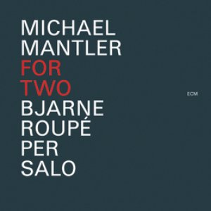 Image for 'Michael Mantler: For Two'