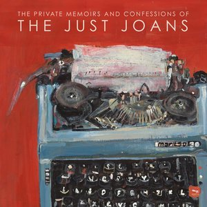 Image for 'The Private Memoirs and Confessions of The Just Joans'