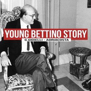 Immagine per 'Young Bettino Story'