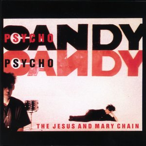 Image for 'Psychocandy'