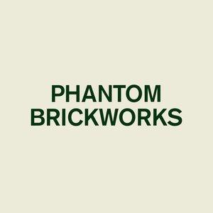 Image for 'Phantom Brickworks'