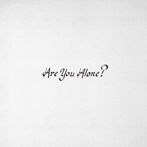 Image for 'Are You Alone?'
