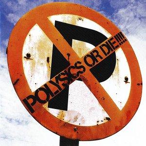 'Polysics or Die!!!!'の画像