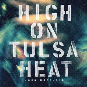 Image for 'High on Tulsa Heat'