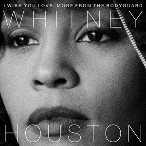 Image for 'I Wish You Love: More From the Bodyguard'