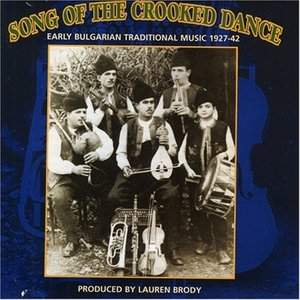 Image for 'Song Of The Crooked Dance Early Bulgarian Traditional Music 1927-1942'