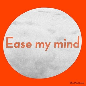 Image for 'Ease My Mind'