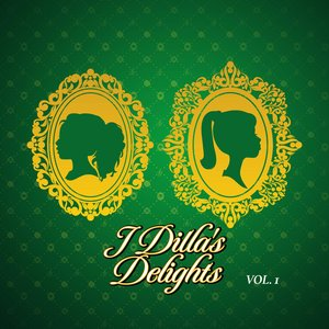 Image for 'J Dilla's Delights, Vol. 1'