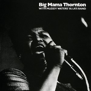 Image for 'Big Mama Thornton with the Muddy Waters Blues Band - 1966'