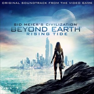 Image for 'Civilization: Beyond Earth - Rising Tide (Original Soundtrack from the Video Game)'