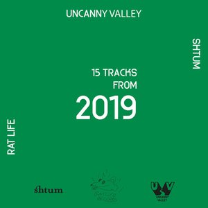 Image for 'Uncanny Valley - 15 Tracks from 2019'