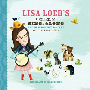 Image for 'Lisa Loeb's Silly Sing-Along: The Disappointing Pancake, and Other Zany Songs'