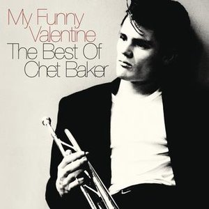 Bild för 'My Funny Valentine: The Best Of Chet Baker'