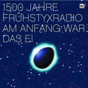 Image for '1500 Jahre Frühstyxradio - Am Anfang War Das Ei'